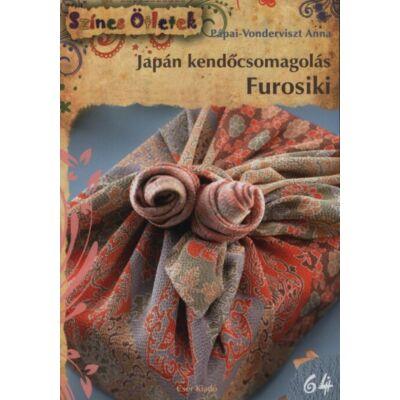 Pápai-Vondervszt Anna: Japán kendőcsomagolás - Furosiki