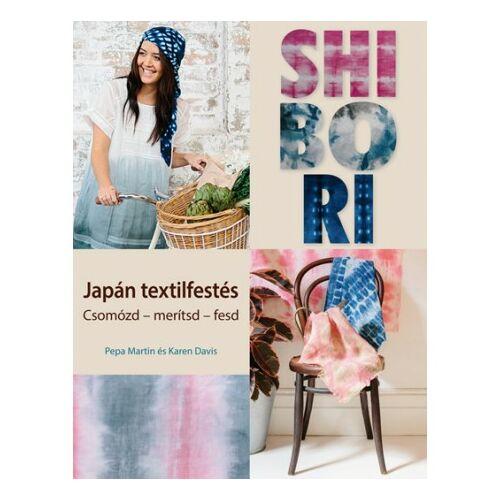 Shibori - japán textilfestés. Csomózd - merítsd - fesd